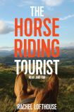 The Horse Riding Tourist by Rachel Lofthouse